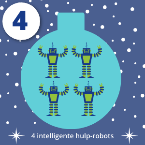 Dag 4 4 intelligente hulprobots helpen jou